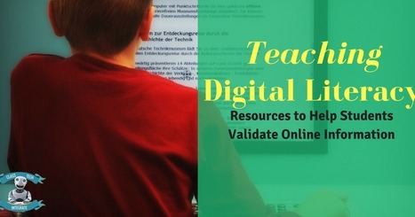 Teaching Digital Literacy: Resources to Help Students Validate Online Information | Learning Literacies | Scoop.it