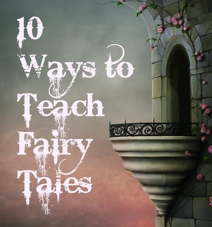 Fairy Tales Gone Wild: 10 Creative Ways to Teach Fairy Tales | Teaching English <3 | Scoop.it
