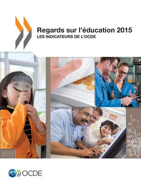 Regards sur l'éducation 2015 - Les indicateurs de l'OCDE | Education & Numérique | Scoop.it