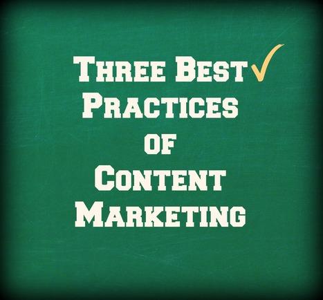 Three Best Practices of Content Marketing   Content Marketing Blogs   Scoop.it