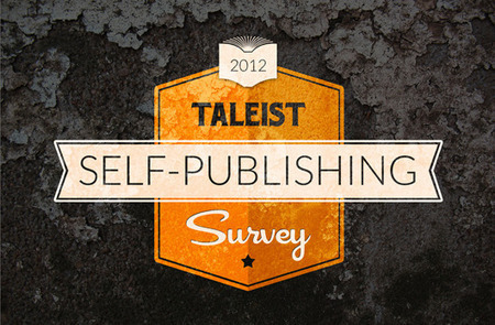 Self-Publishing Survey Coming Soon from Taleist — The Book Designer | Resources and trend analysis for authors, webcopy writers and web developers | Scoop.it