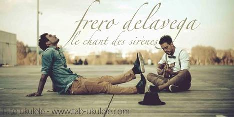 Ukulélé Le chant des sirènes fréro delavega - Tuto | tablature et partition ukulele | Scoop.it