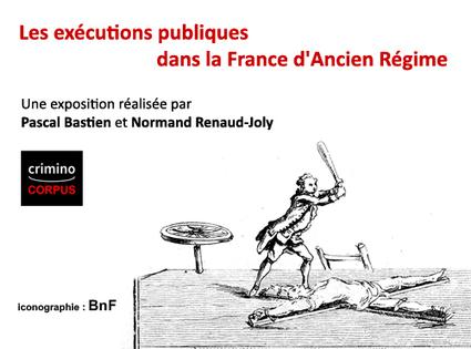 Les exécutions publiques dans la France d'Ancien Régime | Criminocorpus | Ecrire l'histoire de sa vie ou de sa famille | Scoop.it
