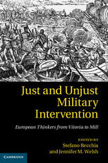 """Just And Unjust Military Intervention European Thinkers Vitoria Mill :: International relations and international organisations :: Cambridge University Press 