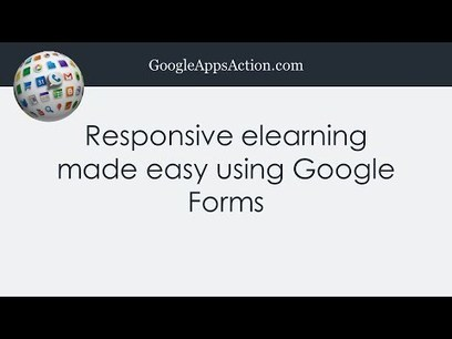Responsive elearning made easy using Google Forms | Education Technology | Scoop.it