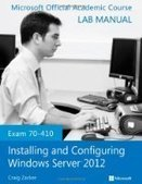 Exam 70-410 Installing and Configuring Windows Server 2012 Lab Manual - Free eBook Share | Networking | Scoop.it