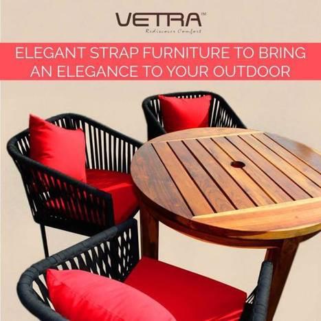 Natural Look having Outdoor Furniture in Vetra | Outdoor Furniture In India | Scoop.it