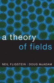 A Theory of Fields: A Review | Mobilizing Ideas | Criminology and Economic Theory | Scoop.it