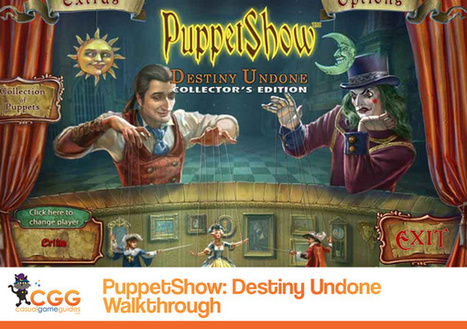 PuppetShow: Destiny Undone Walkthrough: From CasualGameGuides.com | Casual Game Walkthroughs | Scoop.it