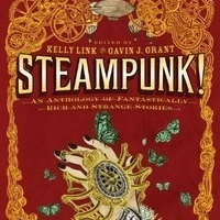 New Steampunk! anthology from Kelly Link and Gavin Grant challenges the rules | Young Adult Books | Scoop.it