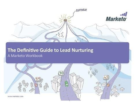 The Definitive Guide to Lead Nurturing – Marketo.com   Comunichi-amo   Scoop.it