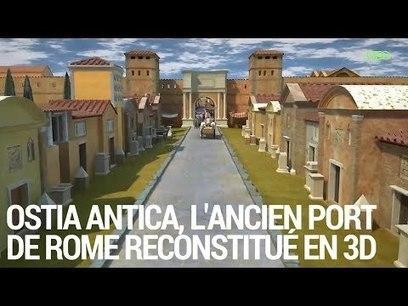 Bienvenue à Ostia Antica, l'ancien port de la Rome antique reconstitué en 3D [GEO] | TABELLAE MAGISTRI | Revue de tweets | Scoop.it