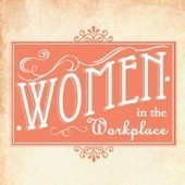 Women In the Workplace: Then Vs. Now [Infographic] | Femininity vs. Masculinity | Scoop.it