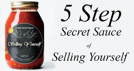 5 Step Secret Sauce of Selling Yourself : Blog Cabin   Curate Genius   microbusiness   Scoop.it