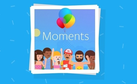 Facebook Moments est disponible en Europe mais sans la reconnaissance de visages | Presse-Citron | e-Veille : Social Media, Marketing, NTIC ... | Scoop.it