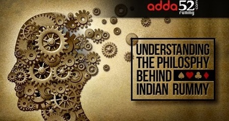 Understanding the Philosophy Behind Indian Rummy | All For You | Scoop.it