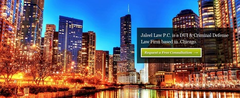Criminal Lawyers Chicago Illinois | dui lawyer in Chicago, dui lawyers in cook county | Scoop.it