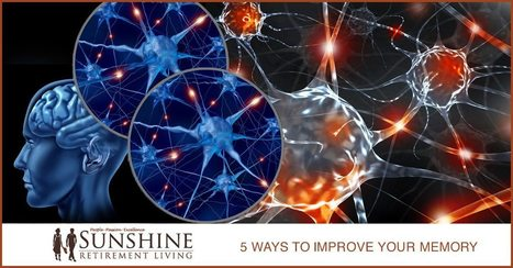 5 Ways to Improve Your Memory - Sunshine Retirement Living | Retirement Lifestyles | Scoop.it
