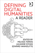 Defining Digital Humanities (A Reader) by Melissa Terras, Julianne Nyhan and Edward Vanhoutte | Digital Humanities and Linked Data | Scoop.it