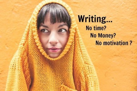 No Time, No Money, No Motivation to Write? Here's What to Do | Write to Done | Feed the Writer | Scoop.it