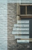Review: Women and Domestic Space in Contemporary Gothic Narratives: The House as Subject | The Gothic Imagination | Gothic Literature | Scoop.it