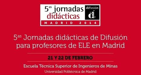 V Jornadas didácticas de Difusión para profesores de ELE en Madrid   Aprender en gerundio   Scoop.it