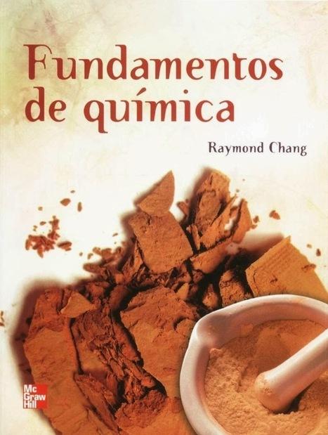 Fundamentos de química – Raymond Chang | FreeLibros | NOTICIAS DE QUÍMICA | Scoop.it