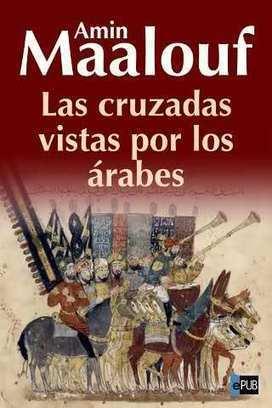 Las cruzadas vistas por los árabes | | Las Guerras Santas | Scoop.it