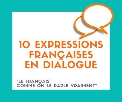 10 expressions françaises en dialogue | FLE Ressources | Scoop.it