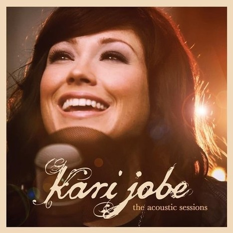 Kari Jobe to Release Acoustic Versions of 'We Are', 'Steady my Heart' and more - Breathecast | Contemporary Christian Music News | Scoop.it