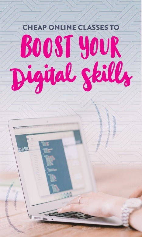 13 cheap (or free) online classes you should take to boost your digital skills | Teacher Engagement for Learning | Scoop.it