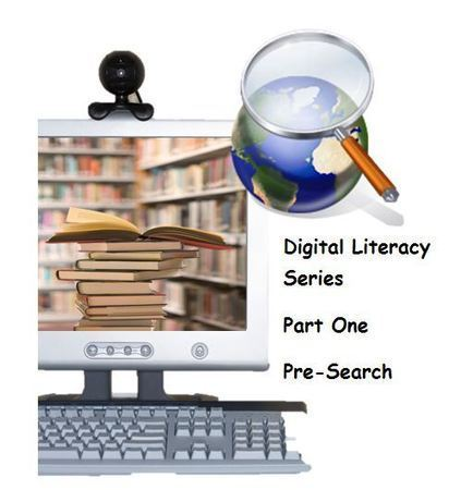 10 Steps For Pre-Search Strategies... Digital Literacy Series Part 1 | Information for Librarians | Scoop.it