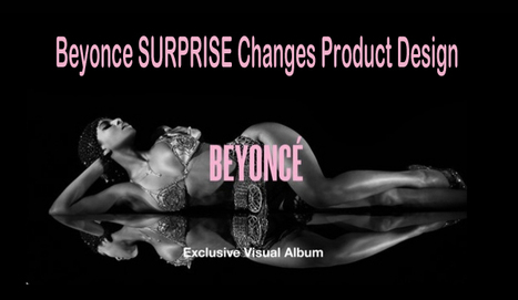 How Beyonce Changed Product Design, Marketing & The World | Design Revolution | Scoop.it