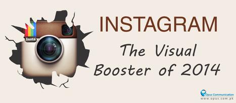 Instagram the visual booster of 2014 | Social Media Marketing | Scoop.it
