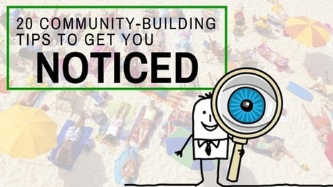 20 Community-Building Tips That Will Get You Noticed | e-commerce & social media | Scoop.it