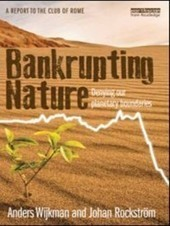 Bankrupting Nature – Denying our Planetary Boundaries | THE CLUB OF ROME (www.clubofrome.org) | Stories of Mahagonny | Scoop.it