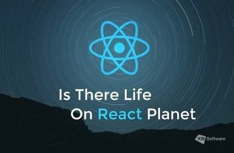 Is There Life on React Planet? | Web Development and Software Testing | Scoop.it