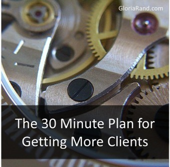 The 30 Minute Plan for Getting More Clients | Juice Creative | Scoop.it