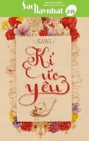 Kí Ức Yêu - Kawi là một cuốn sách hay mới xuất bản tại sachhaynhat.vn | sachhaynhat.vn | Scoop.it