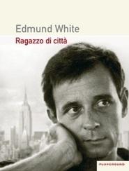 Edmund White - Ragazzo di città - Recensione Libri Gay   Libri Gay   Scoop.it