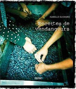 Recettes de vendangeurs, par Isabelle Guichard, vigneronne | Vendanges en Vallée du Rhône-Harvest in Rhône Valley | Scoop.it