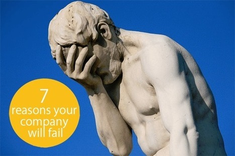 7 Reasons Your Company Will Fail | Small Business Issues | Scoop.it