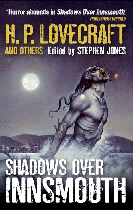 Something's Fishy In the Canon: Shadows Over Innsmouth - Dorkadia | Lovecraft and Cthulhu | Scoop.it