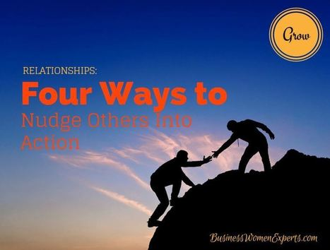 Four Ways to Nudge Others Into Action | Mentoring & Coaching | Scoop.it