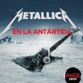 Metallica desde la Antártida por Coca-Cola.TV   Música   Scoop.it
