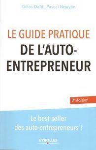 Le guide pratique de l auto entrepreneur, Gilles Daïd et Pascal Nguyên   Mon Tout Petit Cabinet   Scoop.it