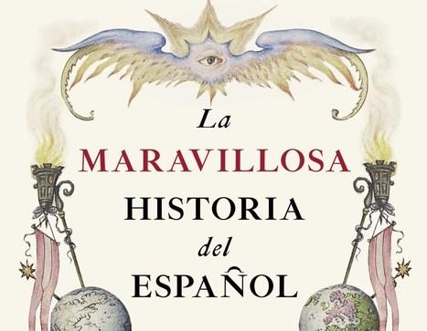 """Adelanto de """"La maravillosa historia del español"""", de  Francisco Moreno Fernández   Todoele - ELE en los medios de comunicación   Scoop.it"""