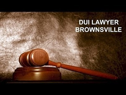 DUI Lawyer Brownsville - Call 956-621-7718 Brownsville DUI Attorney | TopRankingVideos | Scoop.it
