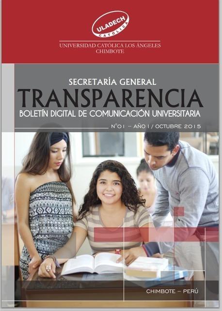 TRANSPARENCIA: Boletín digital de Comunicación Universitaria de ULADECH Católica | RedDOLAC | Scoop.it