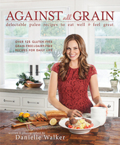 Against All Grain - Blog by New York Times Best Seller Danielle Walker with Award Winning Gluten Free and Paleo Recipes | Research Log Project | Scoop.it